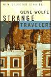 Strange Travelers-by Gene Wolfe cover pic